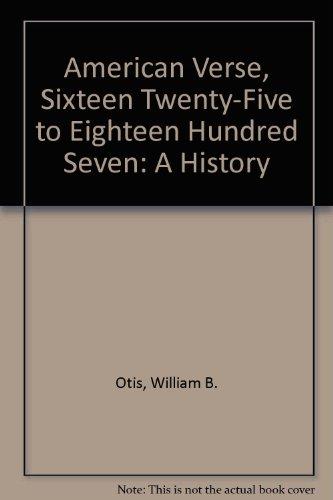9780838306055: American Verse, Sixteen Twenty-Five to Eighteen Hundred Seven: A History