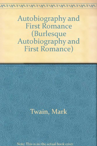 Mark Twain's Autobiography & First Romance: Clemens, Samuel Langhorne