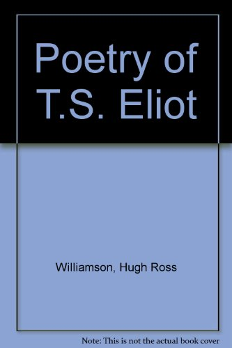 Poetry of T. S. Eliot (0838312918) by Ross Williamson, Hugh