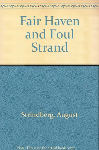 Fair Haven and Foul Strand: Strindberg, August