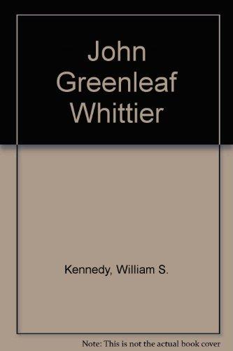 John Greenleaf Whittier: His Life, Genius, and: William Sloane Kennedy