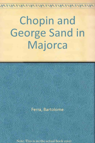 Chopin and George Sand in Majorca, by Ferra: Ferra, Bartolome