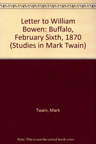 Mark Twain's Letter to William Bowen (Studies in Mark Twain) (0838320899) by Samuel Langhorne Clemens
