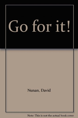 Go for it!: Nunan, David