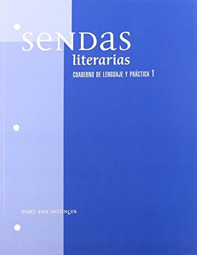 Sendas Literarias: Cuaderno de Lenguaje y Practica: Dellinger, Mary Ann