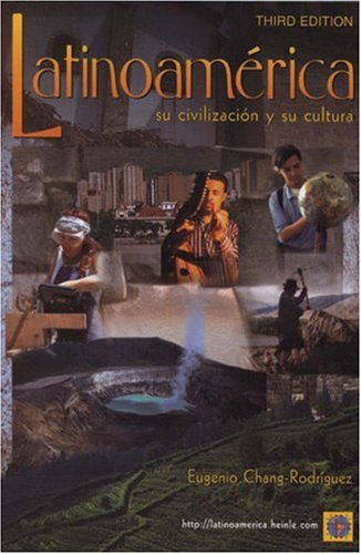 Latinoamerica: su civilizacion y su cultura (0838403255) by Eugenio Chang-Rodriguez