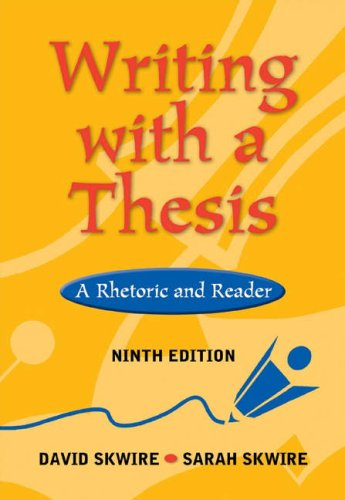 9780838407806: Writing with a Thesis: A Rhetoric and Reader (with InfoTrac)