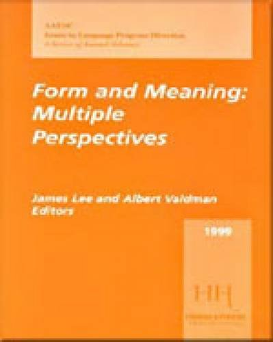 Form and Meaning: Multiple Perspectives, 1999 AAUSC Volume.; (Issues in Language Program Directio...