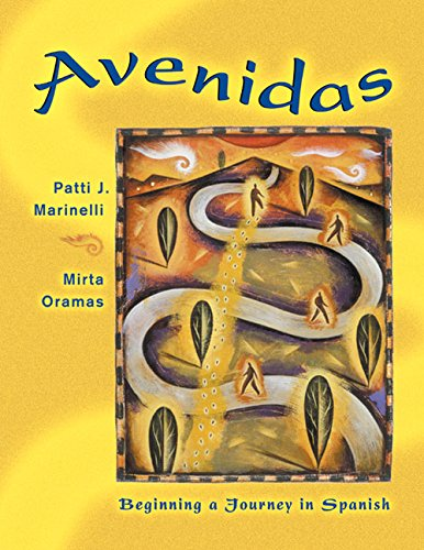Avenidas: Beginning a Journey in Spanish (Book Only) (Hardback): Patti J Marinelli, Mirta Oramas