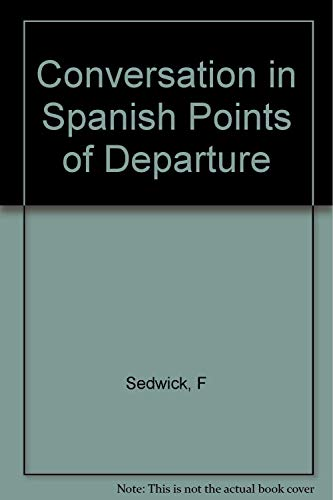 9780838412732: Conversation in Spanish Points of Departure