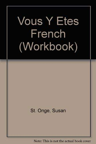 Vous Y Etes French (Workbook): St. Onge, Susan; Terry, Robert M.