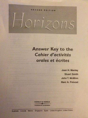 9780838413838: Horizons: Answer Key to the Cahier d'activites Orales et ecrites (French Edition)
