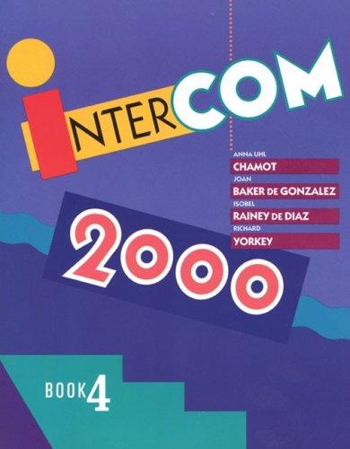 Intercom 2000: Book 4 Student Text: Anna Uhl Chamot,