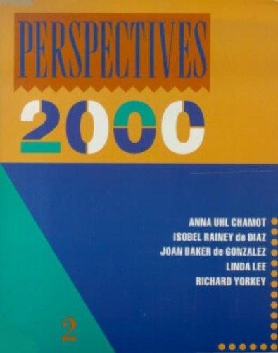 Perspectives 2000: Intermediate English 2 Student Text: Anna Uhl Chamot, Isobel Rainey de Diaz, ...