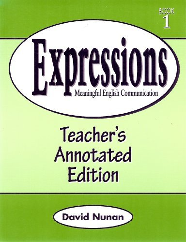 Expressions 1 Teacher's Annotated Edition: Meaningful English: David Nunan