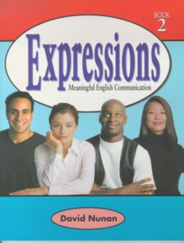 Expressions 2: Meaningful English Communication (Book 2): David Nunan