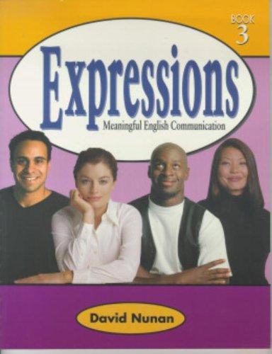 Expressions 3: Meaningful English Communication (Book 3): David Nunan