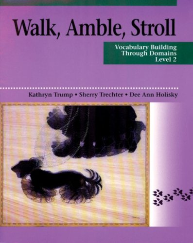 Walk, Amble, Stroll: Vocabulary Building Through Domains, Level 2 (0838422802) by Kathryn Trump; Sherry Trechter; Dee Ann Holisky