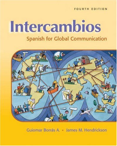 Intercambios : Spanish for Global Communication: James M. Hendrickson;