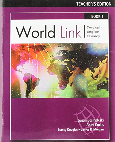World Link, Book 1 Teacher's Edition, With CD-ROM (World Link, Developing English Fuency, 1): ...