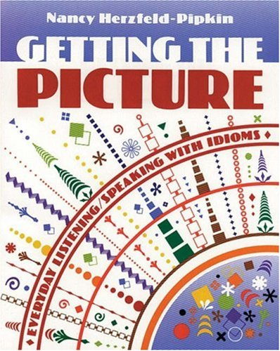 9780838426678: Getting the Picture: Everyday Listening/Speaking with Idioms