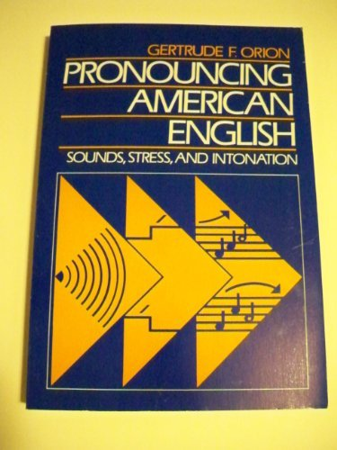 9780838426999: Pronouncing American English: Sounds, Stress, and Intonation
