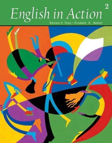 English in Action 2 (Student Book) (9780838428283) by Barbara H. Foley; Elizabeth R. Neblett