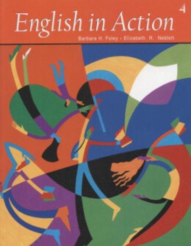English in Action 4 (9780838428306) by Barbara H. Foley; Elizabeth R. Neblett