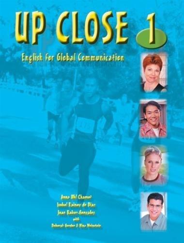 Up Close 1: English for Global Communication: Anna Uhl Chamot,
