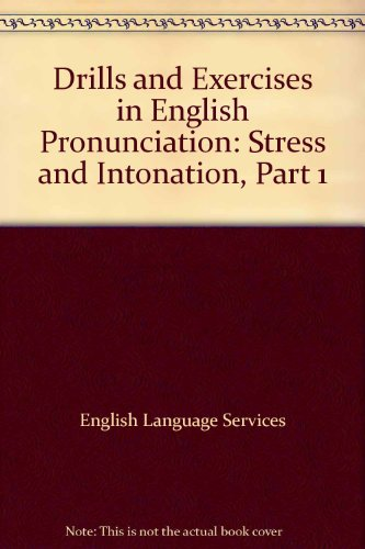 9780838431726: Drills and Exercises in English Pronunciation: Stress and Intonation, Part 1