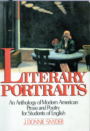 Literary Portraits: An Anthology of Modern American: Snyder, J. Donnie