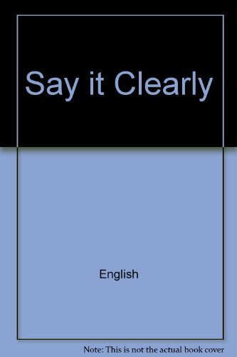 9780838433539: Say It Clearly: Exercises and Activities for Pronunciation and Oral Communication
