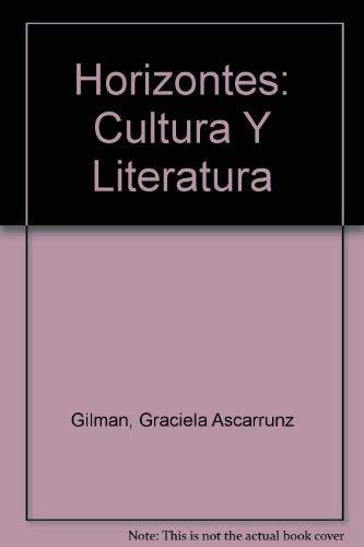 Horizontes: Cultura Y Literatura (Spanish Edition): Gilman, Graciela Ascarrunz;