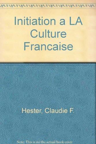 9780838436868: Initiation a LA Culture Francaise