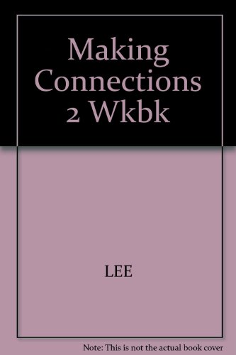 Making Connections: An Integrated Approach To Learning English: Kessler, Carolyn; Lee, Linda; ...