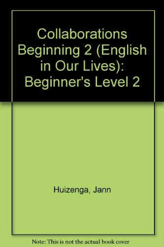 9780838441107: Collaborations Beginning 2 (English in Our Lives): Beginner's Level 2 (English in Our Lives)