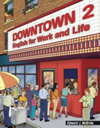 9780838443798: Downtown 2: English for Work and Life (Downtown: English for Work and Life)