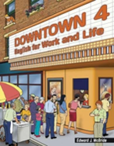 9780838443811: Downtown 4: English for Work and Life (Downtown: English for Work and Life)