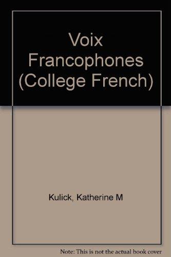 Voix Francophones: Discussions Sur Le Monde Contemporrain: Katherine M. Kulick
