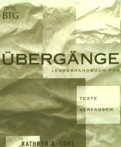 9780838446409: Ubergange: Texte Verfassen : German Post-Intermediate Composition Text/Instructor's Manual