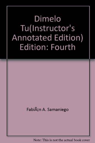 Dimelo Tu! (A Complete Course): A. Samaniego Fabian