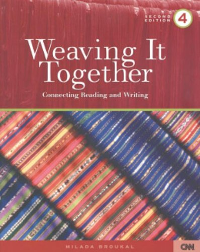 9780838448311: Weaving It Together 4: Connecting Reading and Writing, Second Edition