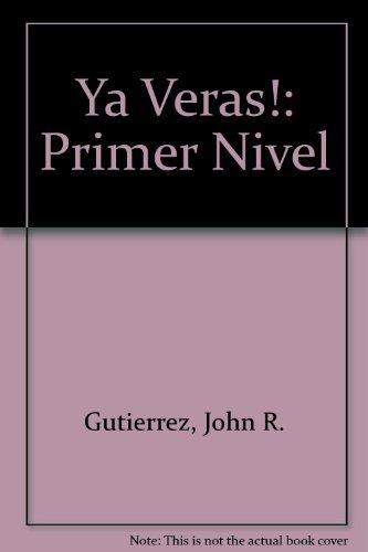 9780838448557: Ya Veras!: Primer Nivel