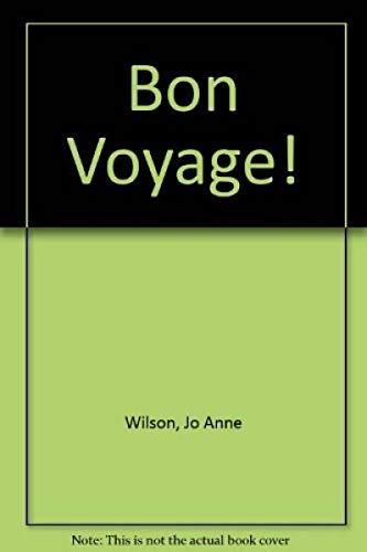 Bon Voyage! - Teacher's Manual: Wilson, Jo Anne;