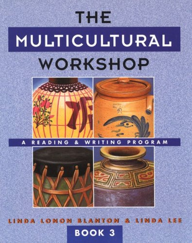 The Multicultural Workshop: A Reading & Writing: Linda Lonon Blanton,