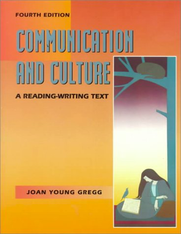 Communication and Culture: A Reading-Writing Text: Gregg, Joan Young