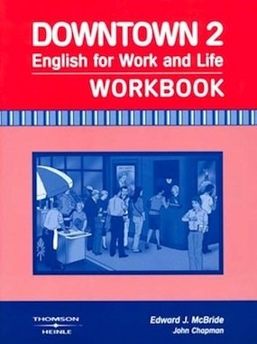 Downtown 2: Workbook (0838451632) by Edward J. McBride