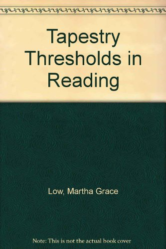 Tapestry Thresholds in Reading: Instructor's Manual