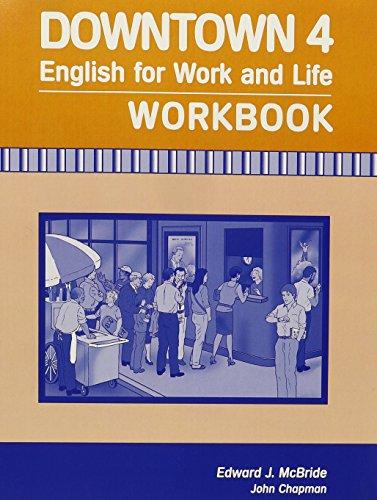 Downtown 4: English for Work and Life: Edward McBride, John