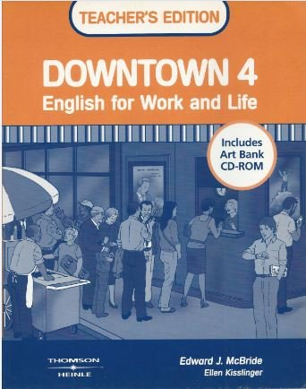 9780838456200: Downtown 4 Teacher's Edition with Art Bank CD-ROM